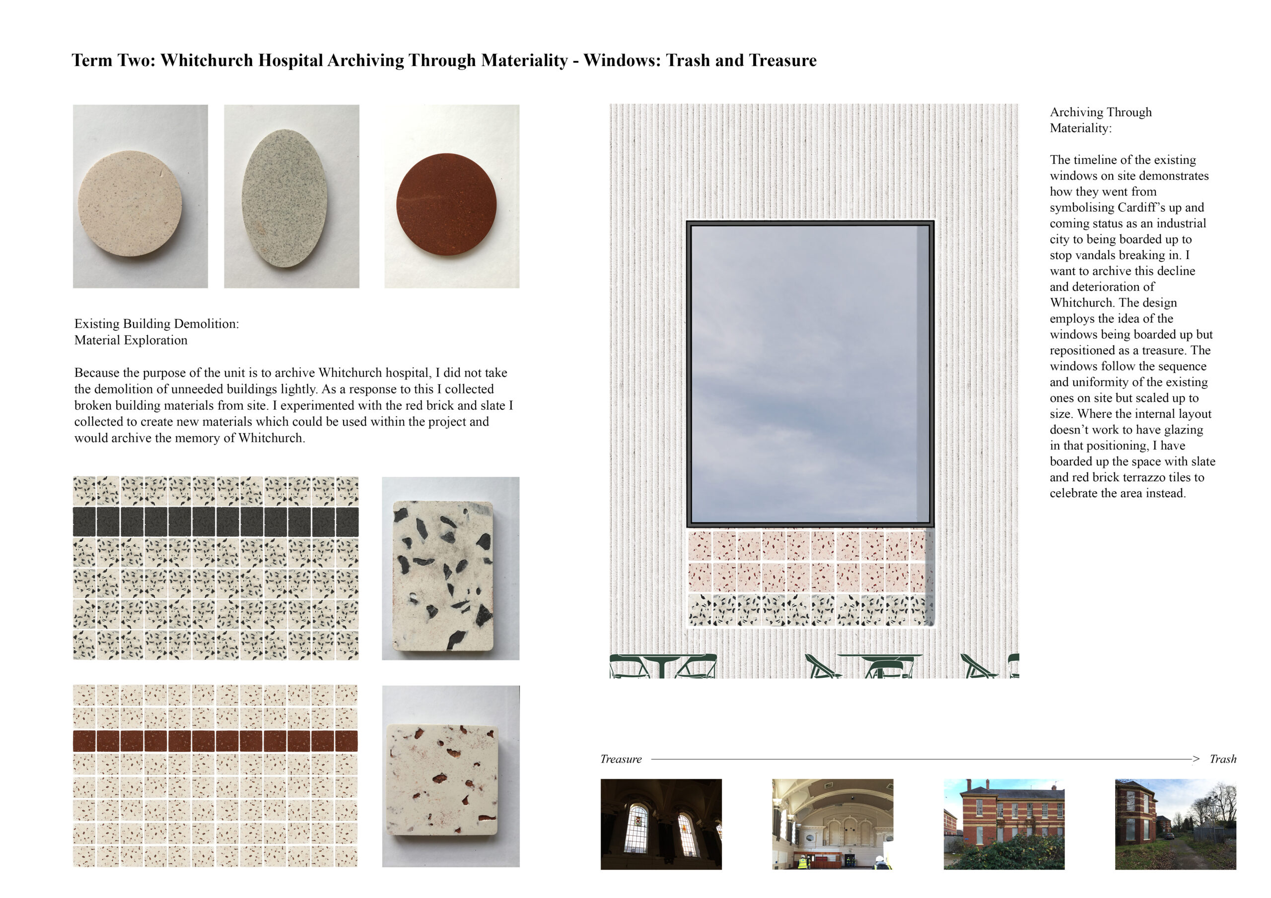 Portfolio Page exploring materiality, with photographs of new materials made from existing waste materials found at Whitchurch Hospital. A elevation of the windows shows boarded up windows being re-positioned as a treasure.