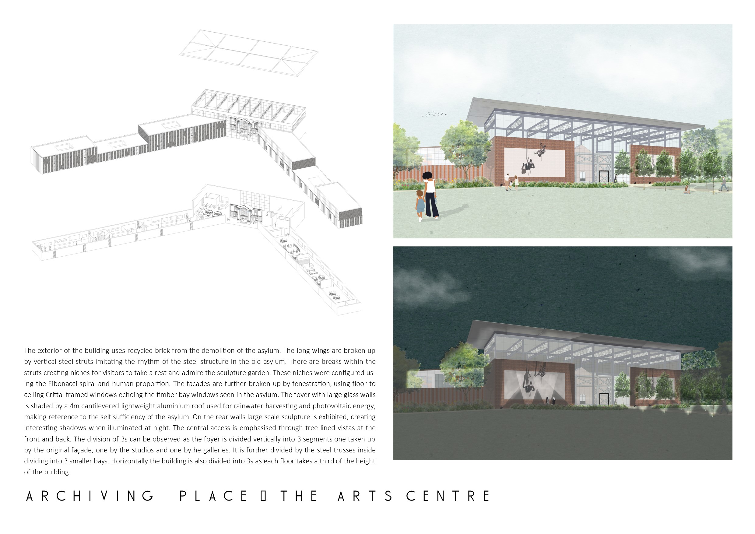 Portfolio Page of  an axonometric drawing of the arts centre and a day and night perspective of the buiding. The perspectives show the facades that use recycled brick from the demolition of the asylum.