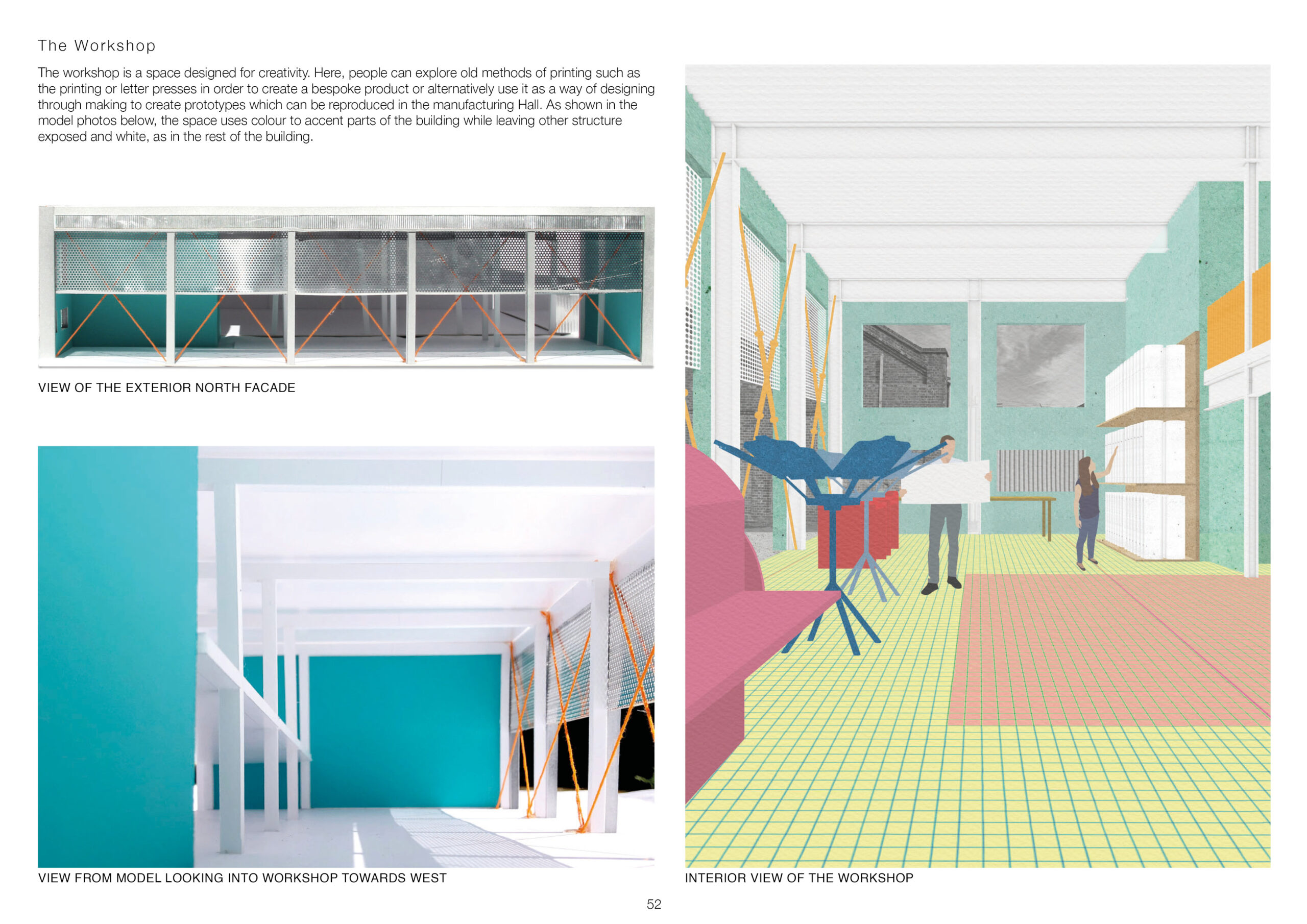 this page illustrates the workshop, it has turquoise walls  and white structure and orange bracing. This has been shown in a render and model images